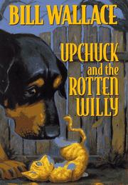 UPCHUCK AND THE ROTTEN WILLY by Bill Wallace