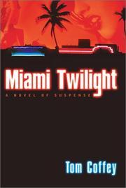 MIAMI TWILIGHT by Tom Coffey