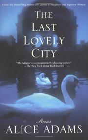 THE LAST LOVELY CITY by Alice Adams