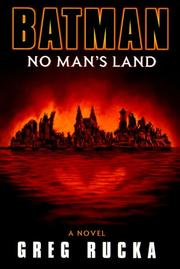 BATMAN: NO MAN'S LAND by Greg Rucka