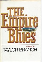 EMPIRE BLUES by Taylor Branch