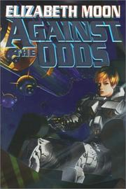 AGAINST THE ODDS by Elizabeth Moon