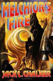 MELCHIOR'S FIRE by Jack L. Chalker