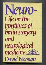 NEURO-LIFE ON THE FRONTLINES OF BRAIN SURGERY AND NEUROLOGICAL MEDICINE by David Noonan