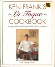 KEN FRANK'S LA TOQUE COOKBOOK by Ken Frank