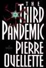 THE THIRD PANDEMIC by Pierre Ouellette