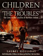 CHILDREN OF ``THE TROUBLES'' by Laurel Holliday