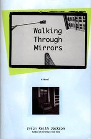 WALKING THROUGH MIRRORS by Brian Keith Jackson