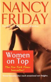 WOMEN ON TOP: How Real Life Has Changed Women's Sexual Fantasies by Nancy Friday
