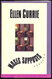 MOSES SUPPOSES by Ellen Currie