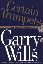 CERTAIN TRUMPETS by Garry Wills