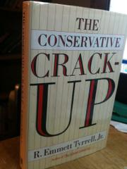THE CONSERVATIVE CRACK-UP by Jr. Tyrrell