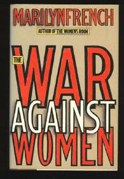 THE WAR AGAINST WOMEN by Marilyn French