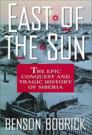 EAST OF THE SUN by Benson Bobrick