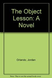 THE OBJECT LESSON by Jordan Orlando