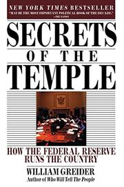 SECRETS OF THE TEMPLE: How the Federal Reserve Runs the Country by William Greider