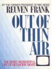 OUT OF THIN AIR by Reuven Frank