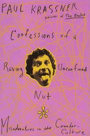 CONFESSIONS OF A RAVING, UNCONFINED NUT by Paul Krassner
