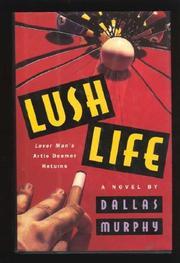 LUSH LIFE by Dallas Murphy