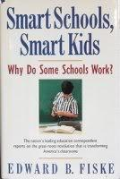 SMART SCHOOLS, SMART KIDS by Edward B. Fiske