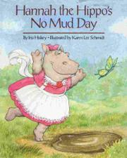 HANNAH THE HIPPO'S NO MUD DAY by Iris Hiskey