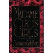 MADAME CLEO'S GIRLS by Lucianne Goldberg