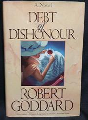 A DEBT OF DISHONOUR by Robert Goddard