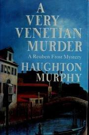 A VERY VENETIAN MURDER by Haughton Murphy