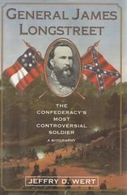 GENERAL JAMES LONGSTREET by Jeffry D. Wert
