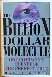 THE BILLION-DOLLAR MOLECULE by Barry Werth