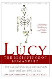 LUCY: The Beginnings of Humankind by Donald C. & Maitland A. Edey Johanson