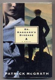 DR. HAGGARD'S DISEASE by Patrick McGrath
