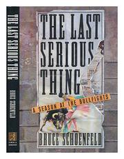 THE LAST SERIOUS THING by Bruce Schoenfeld