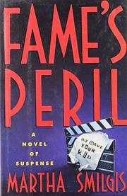 FAME'S PERIL by Martha Smilgis