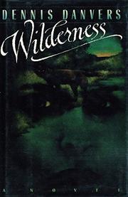 WILDERNESS by Dennis Danvers