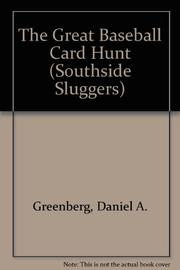 THE GREAT BASEBALL CARD HUNT by Daniel A. Greenberg