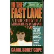 IN THE FAST LANE by Carol Soret Cope