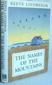 THE NAMES OF THE MOUNTAINS by Reeve Lindbergh