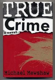 TRUE CRIME by Michael Mewshaw