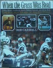 WHEN THE GRASS WAS REAL by Bob Carroll