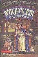 WITCH OF THE NORTH by Courtway Jones