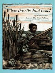 WHERE DOES THE TRAIL LEAD? by Burton Albert