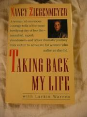 TAKING BACK MY LIFE by Nancy Ziegenmeyer