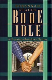 BONE IDLE by Susannah Stacey