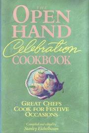 THE OPEN HAND CELEBRATION COOKBOOK by Stanley Eichelbaum