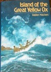 ISLAND OF THE GREAT YELLOW OX by Walter Macken