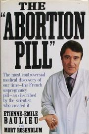 "THE ""ABORTION PILL"" by Étienne-émile Baulieu"
