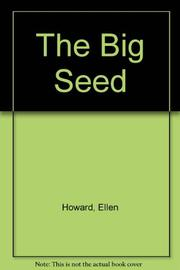 THE BIG SEED by Ellen Howard
