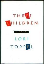 THREE CHILDREN by Lori Toppel