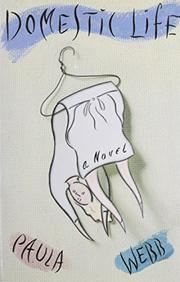 DOMESTIC LIFE by Paula Webb